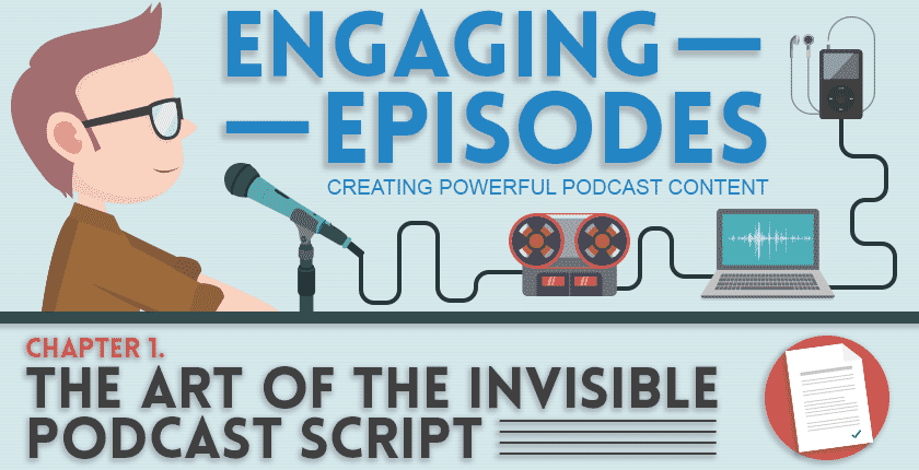 The Art of Creating an Invisible Podcast Script   Engaging Episodes #1