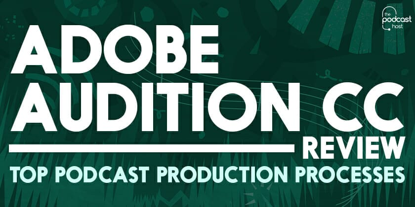 Adobe Audition CC Review   Top Podcast Production Processes